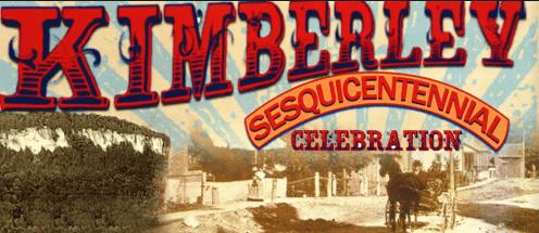 Kimberley's Sesquicentennial is Approaching!